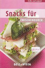 Snacks für Zwischendurch + Kochbuch + Tolle Ideen + Schnell lecker zuzubereiten