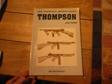 livre les pistolets mitrailleurs thompson de jean huon barnett editions