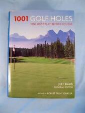 1001 Golf Holes You Must Play Before You Die Hardcover Book Jeff Barr Editor (O)