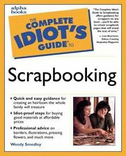 The Complete Idiot's Guide(R) to Scrapbooking, Group, Alpha, Smedley, Wendy, Ver