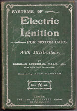 Systems of Electric Ignition for Motor Cars - D.Leechman 1911