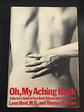 Oh, My Aching Back by Leon Root, M.D. and Thomas Kiernan (1973) Hardcover