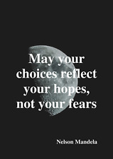 Nelson Mandela Quote - May Your Choices Reflect - Motivational Inspirational