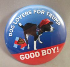 WHOLESALE LOT OF 12 DOG LOVERS FOR TRUMP BUTTONS Anti Piss crap on Hillary doo