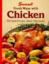 Fresh Ways with Chicken by Sunset Publishing Staff (1986, Hardcover)