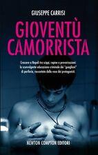 Gioventù camorrista. Crescere a Napoli - Di Giuseppe Carrisi - Ed. Newton & Comp