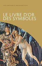 Le livre d'or des symboles - Matilde Battistini - Hazan