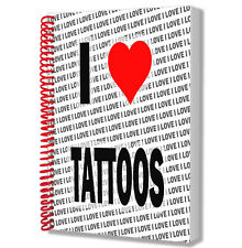 I Love Tattoos - A5 Notebook Pad Diary Drawings Birthday Christmas Gift