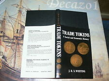 Whiting, J.R.: British Trade Tokens; a Social and Economic History