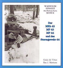 Der MKb 42, MP 43, MP 44 - Waffen im Einsatz - Band 4