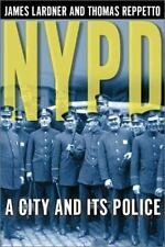 Nypd : A City and Its Police by Thomas A. Reppetto and James Lardner (2001, Tra…