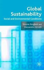 Global Sustainability : Social and Environmental Conditions by Alessandro...