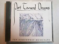 PORT TOWNSEND DREAMS TEN NORTHWEST MUSICIANS 14 TRACK 1990 CD INDIE FOLK MUSIC