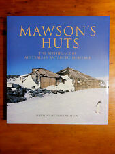 Mawson's Huts. The Birthplace of Australia's Antarctic Heritage.