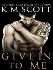 Heart of Stone: Give in to Me 3 by K. M. Scott (2014, MP3 CD, Unabridged)