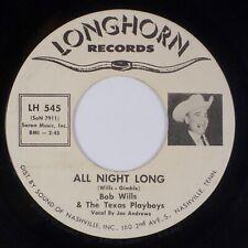 BOB WILLS & TEXAS PLAYBOYS: All Night Long US Longhorn Western Swing 45