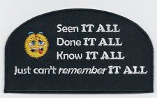 Seen it all, Done it all, Know it all, Just can't remember it all Patch