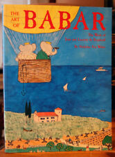 The Art of BABAR: Work of Jean & Laurent de Brunhoff 1989 by Nicholas Fox Weber