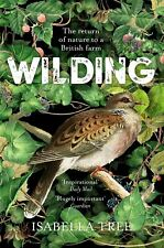 Wilding: The Return of Nature to a British Farm by Isabella Tree