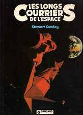 STEWART COWLEY/.LES LONGS COURRIERS DE L'ESPACE./Editions originale DARGAUD 1981