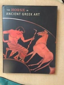 Peter Schertz and Nicole Stribling, eds. The Horse in Ancient Greek Art.
