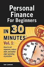 Personal Finance for Beginners in 30 Minutes, Volume 1 : How to Cut Expenses,...