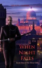 When Night Falls : Book One of the Three Gifts by Gerald L. Coleman (2014,...