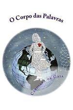 O Corpo das Palavras : O Ler Do Ser by Carolina De Gaia (2013, Paperback)