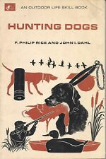 Hunting Dogs by F. Philip Rice and John I. Dahl