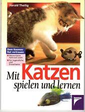 Mit Katzen spielen und lernen - Harald Theilig - Ungelesen