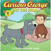 Curious George at the Park (CGTV Touch-and-Feel Board Book) by Rey, H. A.