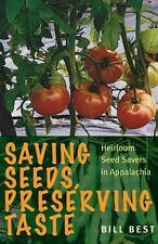 Saving Seeds, Preserving Taste: Heirloom Seed Savers in Appalachia: By Best, ...