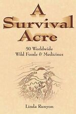 NEW A Survival Acre: 50 Worldwide Wild Foods & Medicines by Linda Runyon