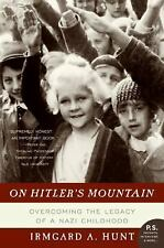 On Hitler's Mountain: Overcoming the Legacy of a Nazi Childhood (P.S.), Hunt, Ir