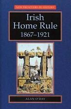 Irish Home Rule (New Frontiers in History MUP) by O'Day, Alan