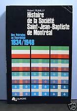 Histoire de la Societe Saint-Jean Baptiste de Montreal, Quebec
