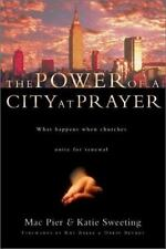 The Power of a City at Prayer : What Happens When Churches Unite for Renewal by