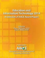 Education and Information Technology 2014 - a Selection of Aace Award Papers...