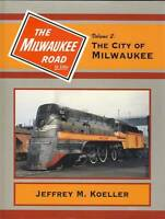 The Milwaukee Road in Color, Vol. 2: City of MILWAUKEE - (Out of Print NEW BOOK)