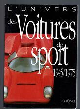L'UNIVERS DES VOITURES DE SPORT 1945/1975 GRUND 1999