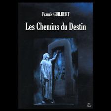 LIVRE -  Les Chemins Du Destin -  Franck Guilbert