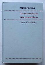 Meteorites: Their Record of Early Solar-System History by John T. Wasson (1985)