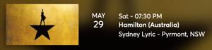 Hamilton Musical - 2x tickets (Sydney Lyric Theatre) - 29 May @7PM