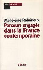 PARCOURS ENGAGÉS DANS LA FRANCE CONTEMPORAINE PAR MADELEINE REBÉRIOUX BELIN 1999