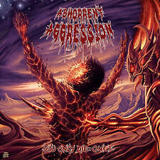 ABHORRENT AGGRESSION - You only die once - Putridity Disgorge Brodequin Cinerary