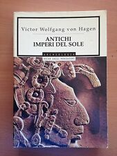 Antichi imperi del sole - Victor Wolfgang von Hagen - Mondadori 3374