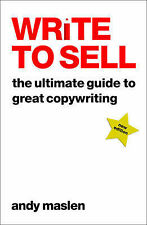 Write To Sell: The Ultimate Guide to Great Copywriting, By Andy Maslen,in Used b