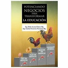 Potenciando Negocios para Transformar la Educaci�n by Gast�n Navarrete...