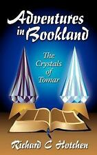 Adventures in Bookland the Crystals of Tomar by Richard C. Hotchen (2007,...