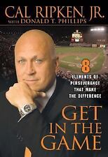 Get in the Game: 8 Elements of Perseverance That Make the Difference, Ripken, Ca